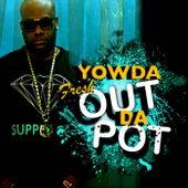 Fresh Out da Pot by Yowda