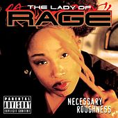 Play & Download Necessary Roughness by Lady of Rage | Napster