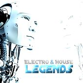 Play & Download Electro & House Legends by Various Artists | Napster
