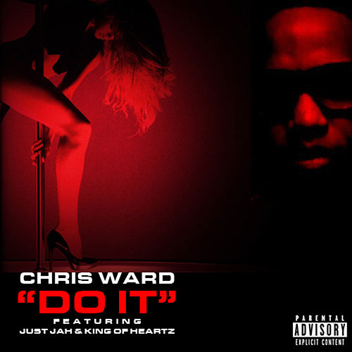 Do It (feat. Just Jah and King of Heartz) - Single by Chris Ward
