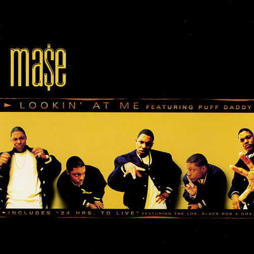 Lookin' At Me by Mase