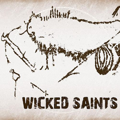 Wicked Saints by Wicked Saints