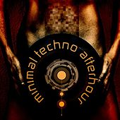 Minimal Techno Afterhour by Various Artists