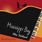 Play & Download Mississippi Boy by Mike Strickland | Napster