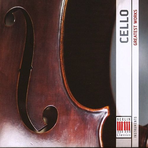 Play & Download Cello - Greatest Works by Various Artists | Napster
