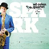 Play & Download Spark by Ad Colen Quartet | Napster