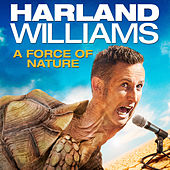Harland Williams: A Force of Nature by Harland Williams