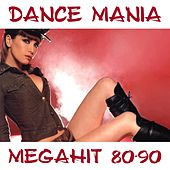 Play & Download Dance Mania Megahit 80-90 by Disco Fever | Napster