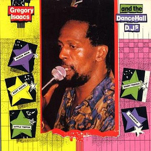 Play & Download Gregory Isaacs and the Dancehall DJs (Produced by Lloyd Dennis) by Gregory Isaacs | Napster