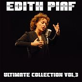 Play & Download Edith piaf, vol. 3 (Ultimate Collection) by Edith Piaf | Napster