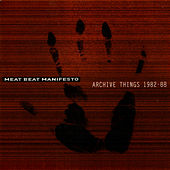 Archive Things by Meat Beat Manifesto