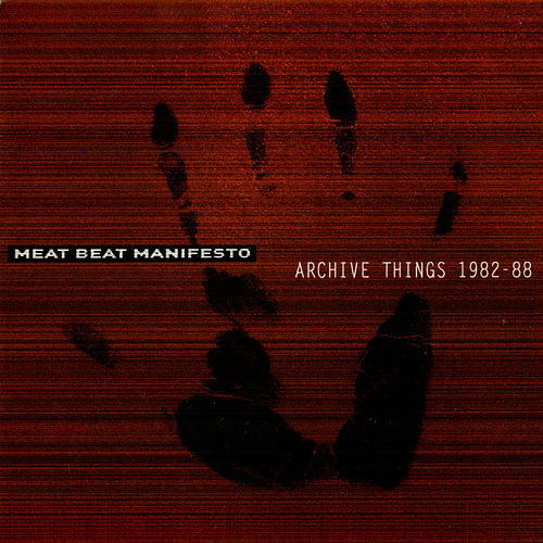 Play & Download Archive Things by Meat Beat Manifesto | Napster