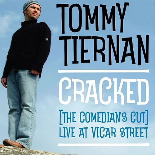 Play & Download Cracked by Tommy Tiernan | Napster