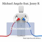 Disconnected (feat. Jenry R) by Michael Angelo