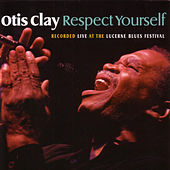 Respect Yourself by Otis Clay
