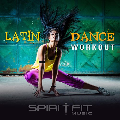 Play & Download Latin Dance Workout by SpiritFit Music | Napster