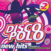 Disco Polo New Hits vol. 2 by Various Artists