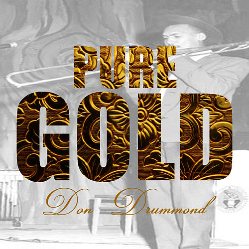 Play & Download Pure Gold - Don Drummond by Don Drummond | Napster