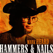 Play & Download Hammers and Nails by Mark Heard | Napster