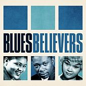 Play & Download Blues Believers by Various Artists | Napster