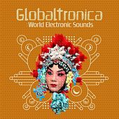 Globaltronica: World Electronic Sounds by Various Artists