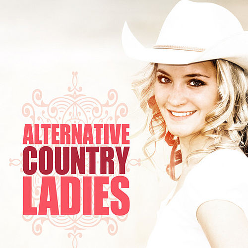 Play & Download Alternative Country Ladies by Various Artists | Napster