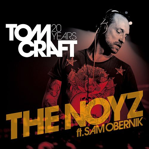 The Noyz [feat. Sam Obernik] by Tomcraft