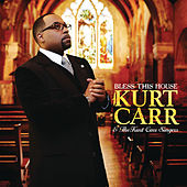 Play & Download Bless This House by Kurt Carr | Napster