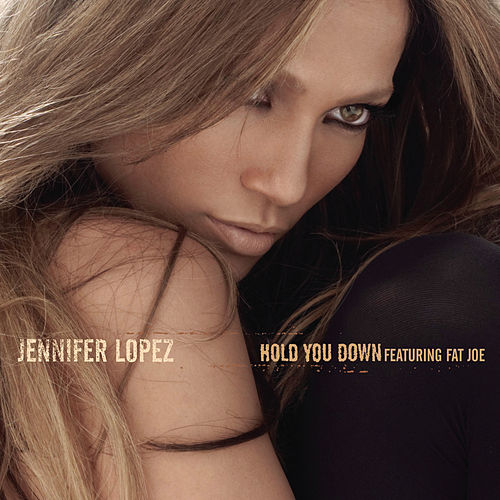 Play & Download Hold You Down (featuring Fat Joe) by Jennifer Lopez | Napster