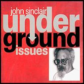 Play & Download Underground Issues by John Sinclair | Napster