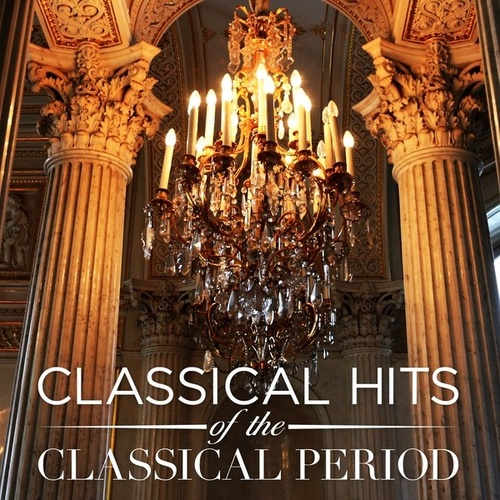 Play & Download Classical Hits Of The Classical Period by Various Artists | Napster