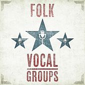 Play & Download Folk Vocal Groups by Various Artists | Napster