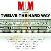 Play & Download Twelve the Hard Way by Various Artists | Napster