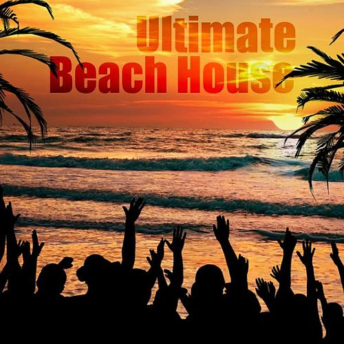 Ultimate Beach House by Various Artists