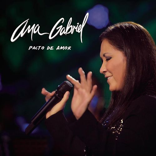 Play & Download Pacto De Amor by Ana Gabriel | Napster