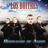 Play & Download Borracho De Amor by Los Buitres De Culiacán Sinaloa | Napster