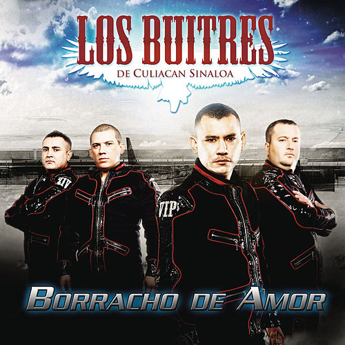 Borracho De Amor by Los Buitres De Culiacán Sinaloa