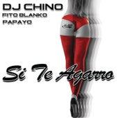 Si Te Agarro by DJ Chino