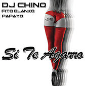 Play & Download Si Te Agarro by DJ Chino | Napster