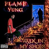 Walk in My Shoes by Flame