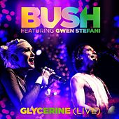 Play & Download Glycerine (Live) [feat. Gwen Stefani] by Bush | Napster