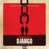 Quentin Tarantino's Django Unchained Original Motion Picture Soundtrack von Various Artists