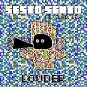 Louder (Remixes) by Sesto Sento
