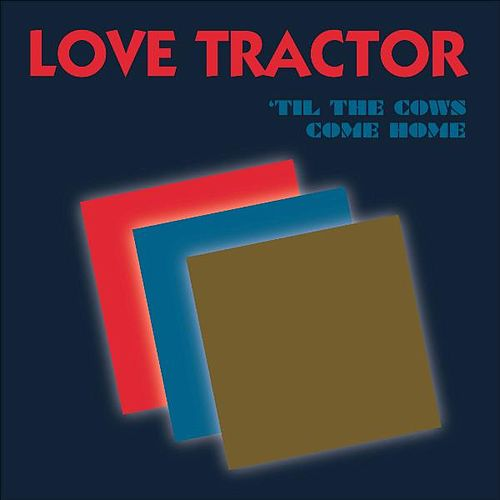 Play & Download 'Til the Cows Come Home by Love Tractor | Napster