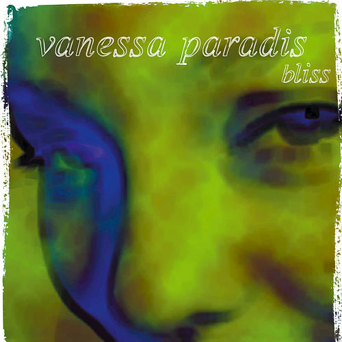 Play & Download Bliss by Vanessa Paradis | Napster