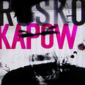 Kapow by Rusko