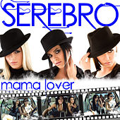 Mama Lover UK Remixes by Serebro