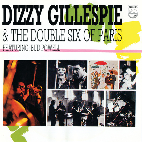 Dizzy Gillespie & The Double Six Of Paris by Various Artists