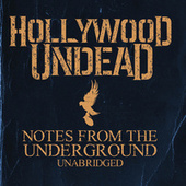 Notes From The Underground - Unabridged by Hollywood Undead