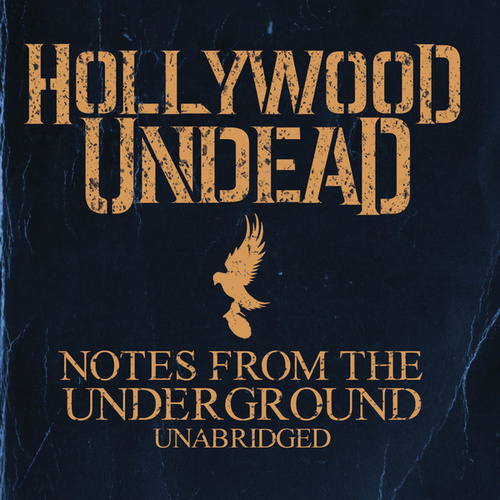 Play & Download Notes From The Underground - Unabridged by Hollywood Undead | Napster